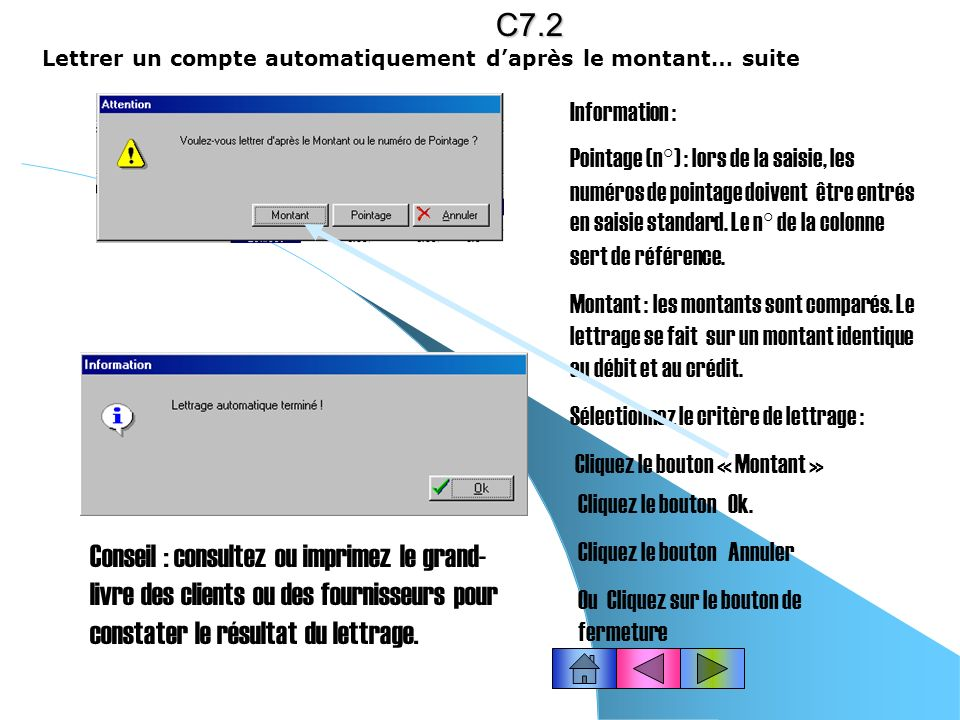 C7.2 Lettrer un compte automatiquement d'après le montant… suite. Information :