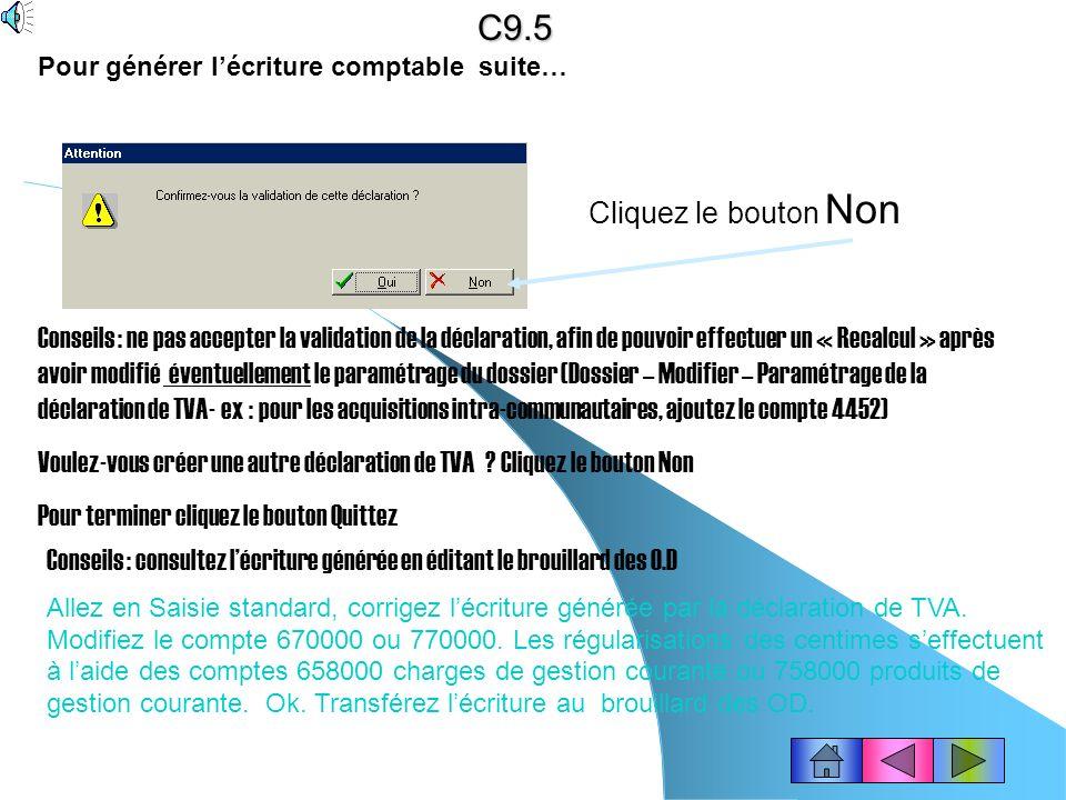 C9.5 Pour générer l'écriture comptable suite… Cliquez le bouton Non.