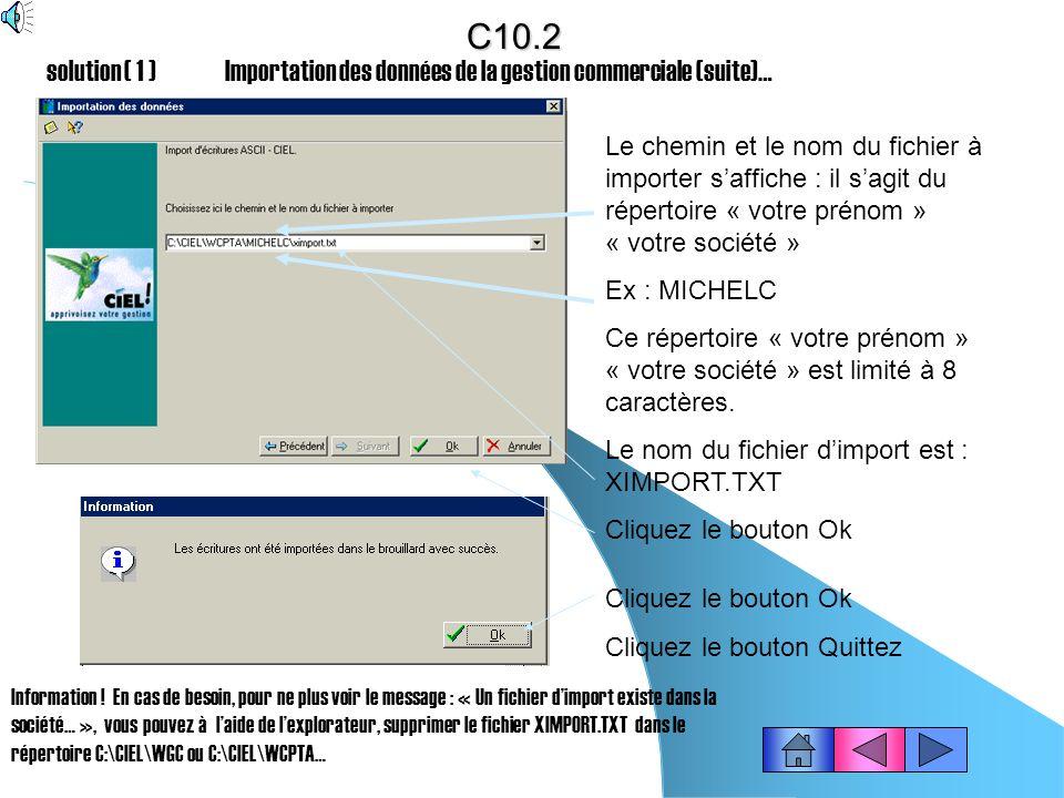 C10.2 solution ( 1 ) Importation des données de la gestion commerciale (suite)…