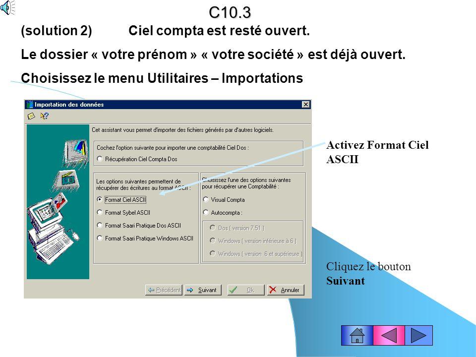 C10.3 (solution 2) Ciel compta est resté ouvert.