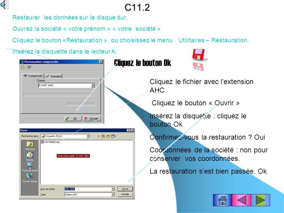 C11.2 Cliquez le bouton Ok Cliquez le fichier avec l'extension AHC
