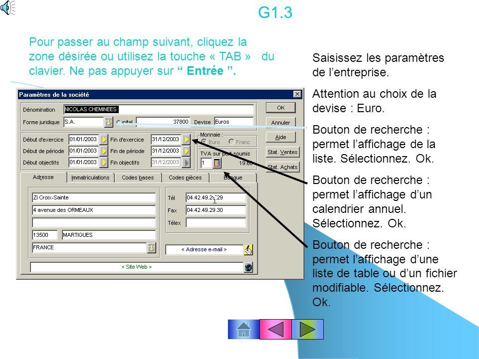 G1.3 Pour passer au champ suivant, cliquez la zone désirée ou utilisez la touche « TAB » du clavier. Ne pas appuyer sur Entrée .