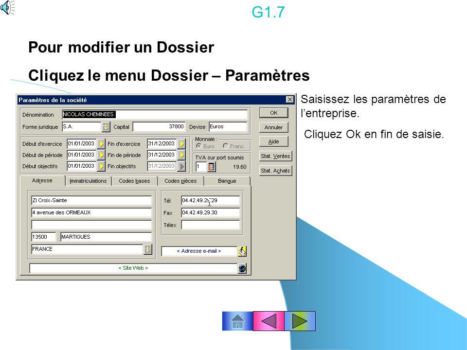 Pour modifier un Dossier Cliquez le menu Dossier – Paramètres
