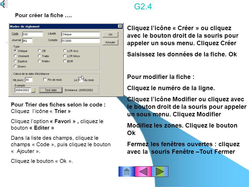 G2.4 Pour créer la fiche …. Cliquez l'icône « Créer » ou cliquez avec le bouton droit de la souris pour appeler un sous menu. Cliquez Créer.