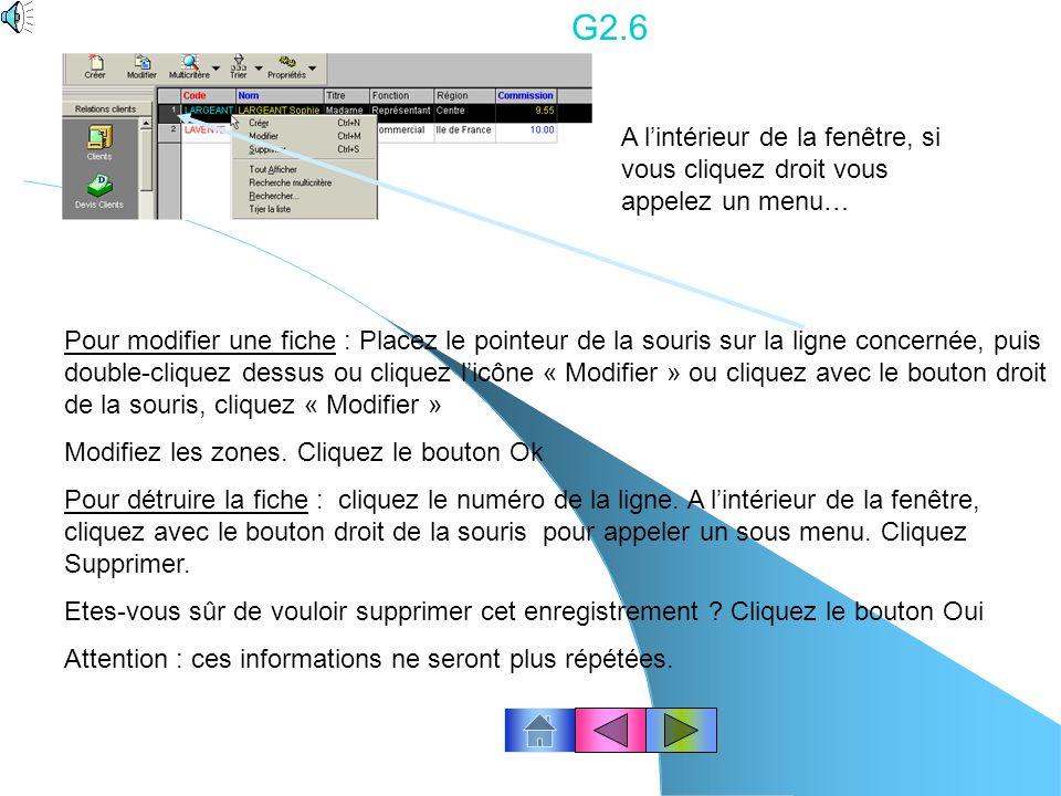 G2.6 A l'intérieur de la fenêtre, si vous cliquez droit vous appelez un menu…