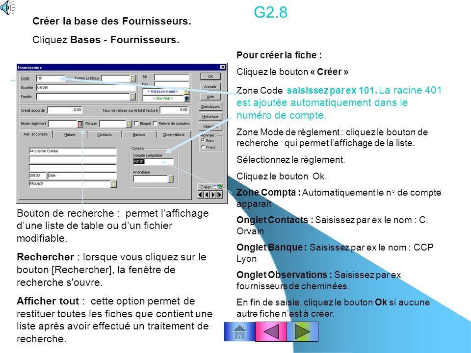 G2.8 Créer la base des Fournisseurs. Cliquez Bases - Fournisseurs.