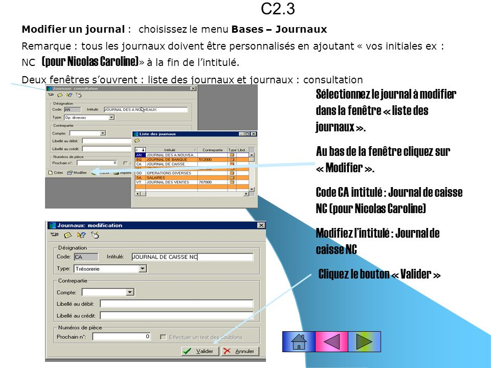 C2.3 Modifier un journal : choisissez le menu Bases – Journaux.