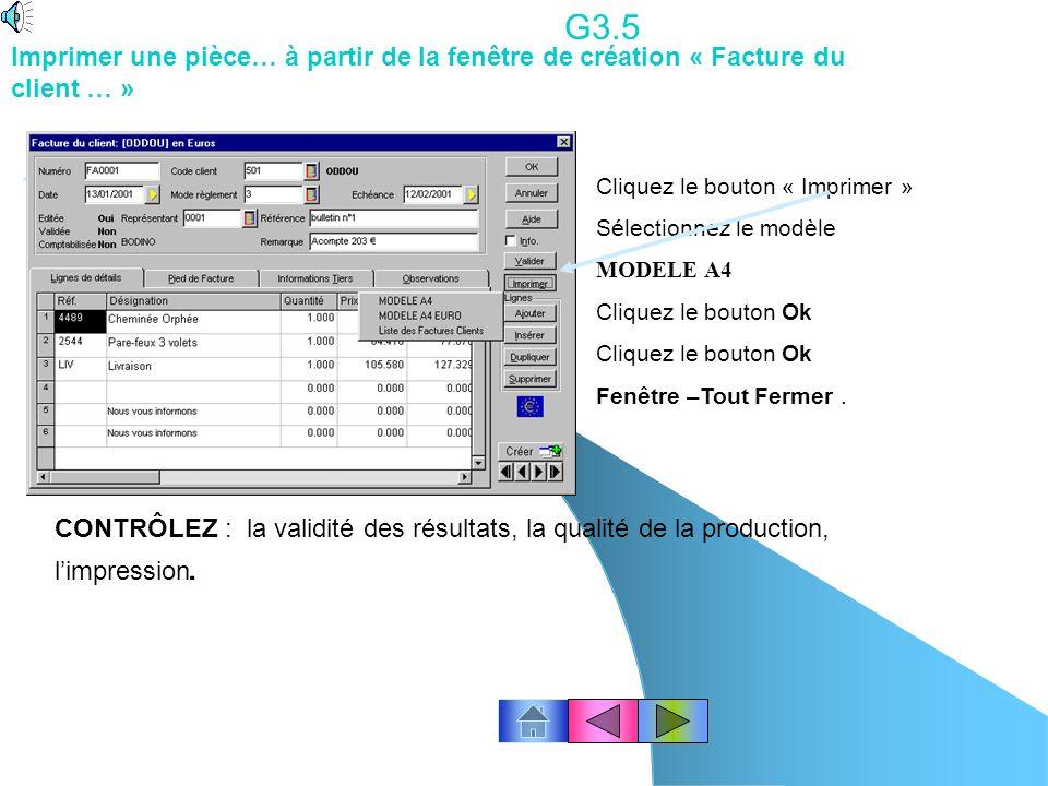 G3.5 Imprimer une pièce… à partir de la fenêtre de création « Facture du client … » Cliquez le bouton « Imprimer »