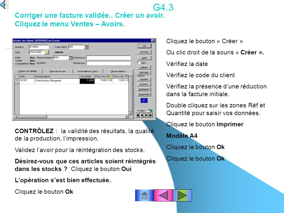 G4.3 Corriger une facture validée.. Créer un avoir. Cliquez le menu Ventes – Avoirs. Cliquez le bouton « Créer »