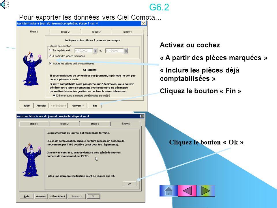 G6.2 Pour exporter les données vers Ciel Compta… Activez ou cochez