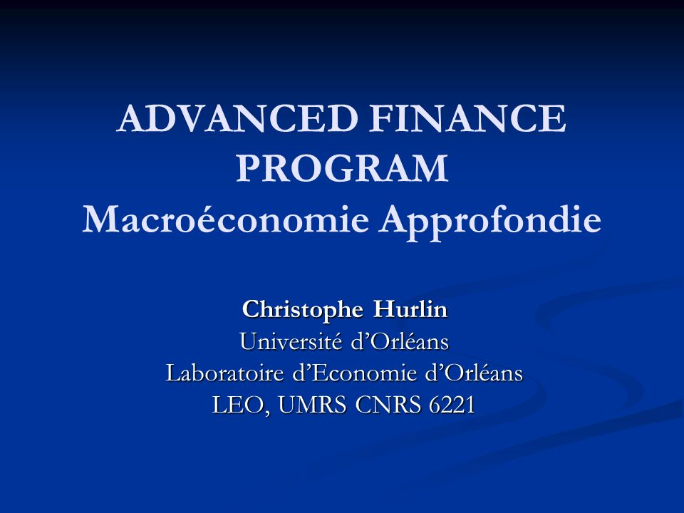 ADVANCED FINANCE PROGRAM Macroéconomie Approfondie