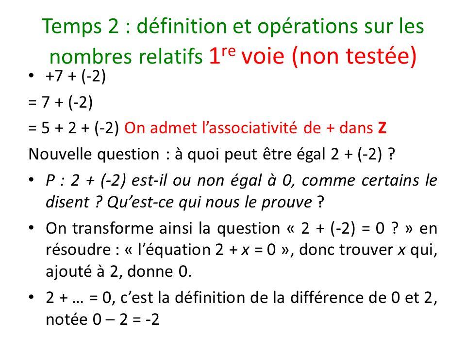 Temps 2 : définition et opérations sur les nombres relatifs 1re voie (non testée)