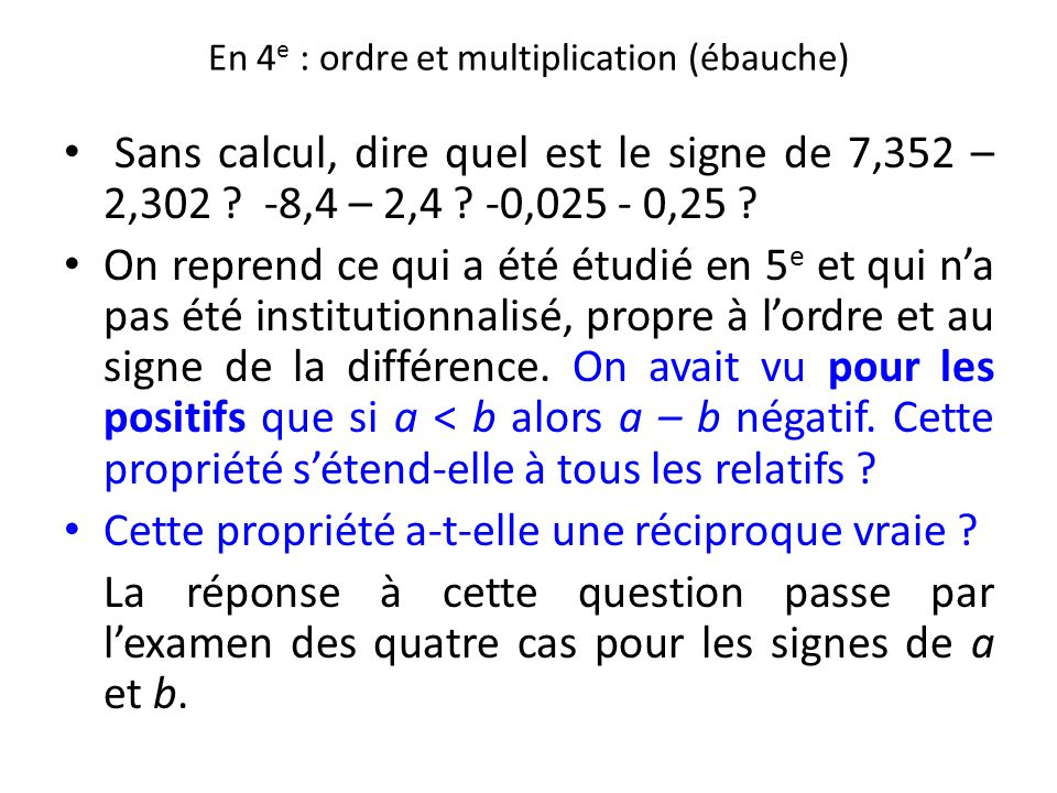 En 4e : ordre et multiplication (ébauche)