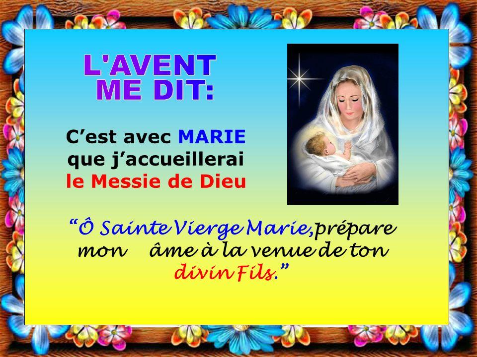 L AVENT ME DIT: C'est avec MARIE que j'accueillerai le Messie de Dieu