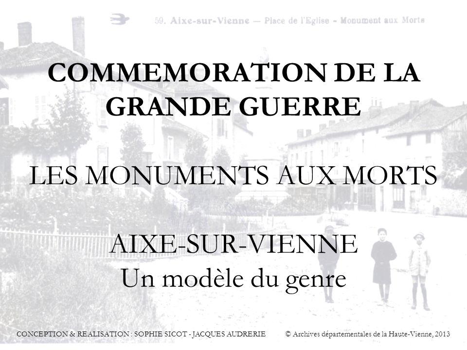 COMMEMORATION DE LA GRANDE GUERRE LES MONUMENTS AUX MORTS AIXE-SUR-VIENNE Un modèle du genre