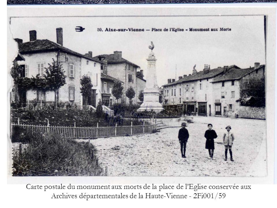 PRESENTATION Carte postale du monument aux morts de la place de l'Eglise conservée aux Archives départementales de la Haute-Vienne - 2Fi001/59.