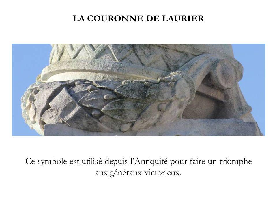 LA COURONNE DE LAURIER Ce symbole est utilisé depuis l'Antiquité pour faire un triomphe aux généraux victorieux.