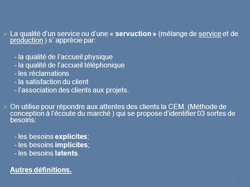 La qualité d'un service ou d'une « servuction » (mélange de service et de production ) s' apprécie par: