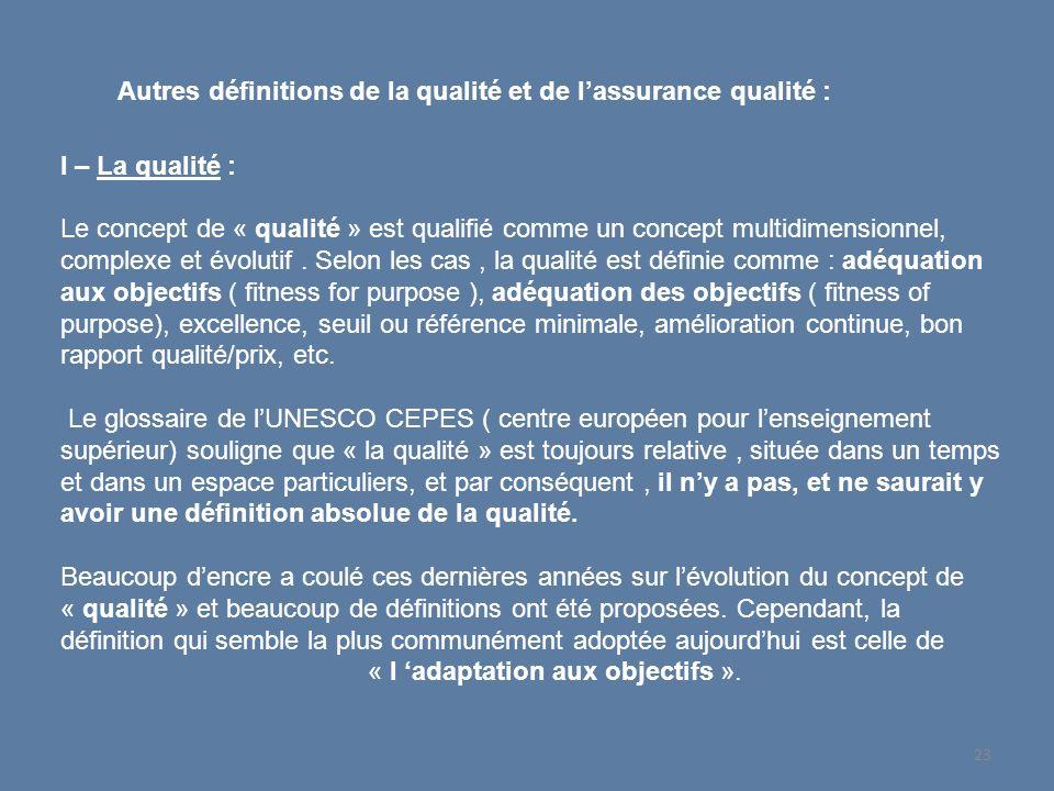 Autres définitions de la qualité et de l'assurance qualité :
