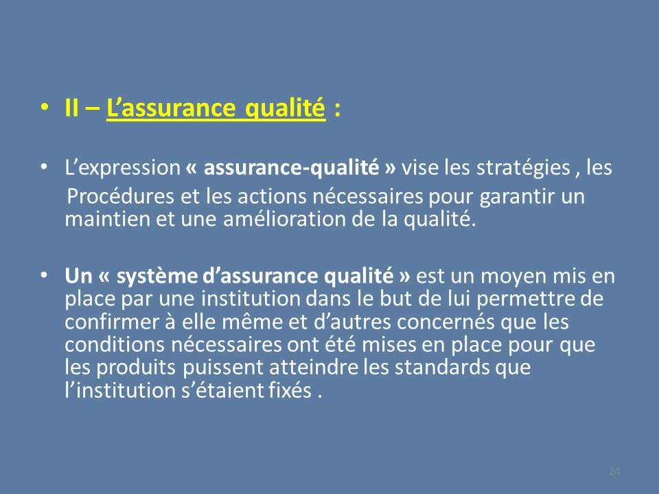 II – L'assurance qualité :