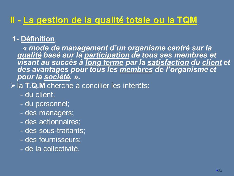 II - La gestion de la qualité totale ou la TQM