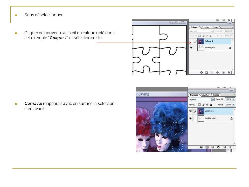 Sans désélectionner: Cliquer de nouveau sur l œil du calque noté dans cet exemple Calque 1 et sélectionnez le.