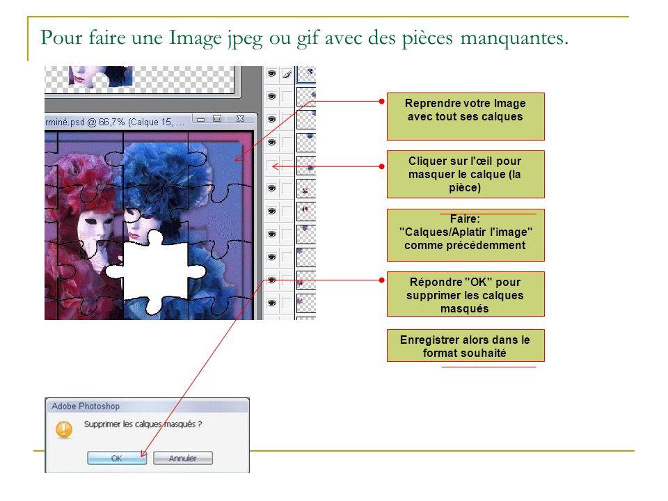 Pour faire une Image jpeg ou gif avec des pièces manquantes.