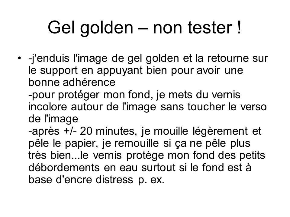 Gel golden – non tester !
