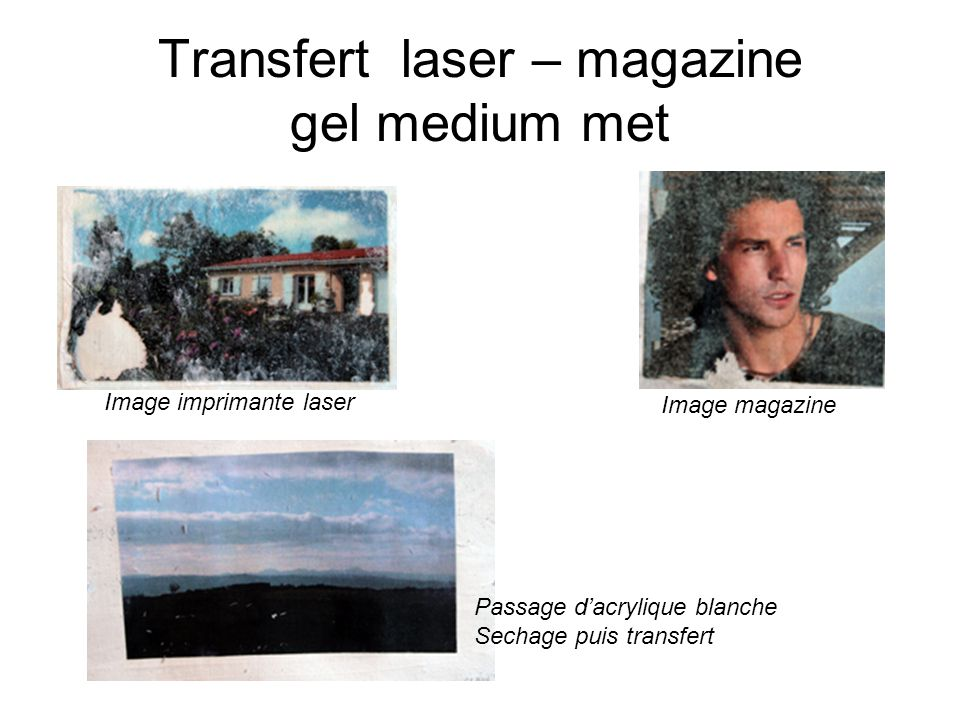 Transfert laser – magazine gel medium met