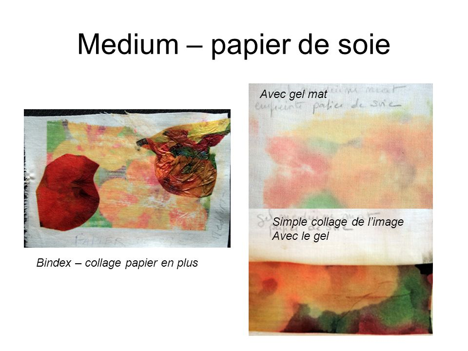 Medium – papier de soie Avec gel mat Simple collage de l'image