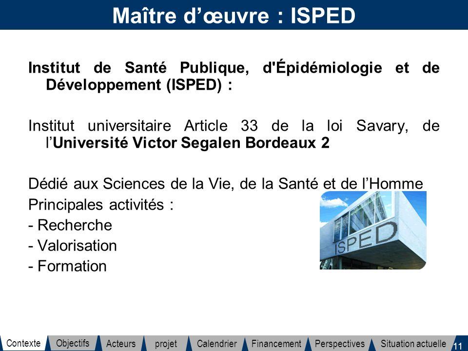 Maître d'œuvre : ISPED Institut de Santé Publique, d Épidémiologie et de Développement (ISPED) :
