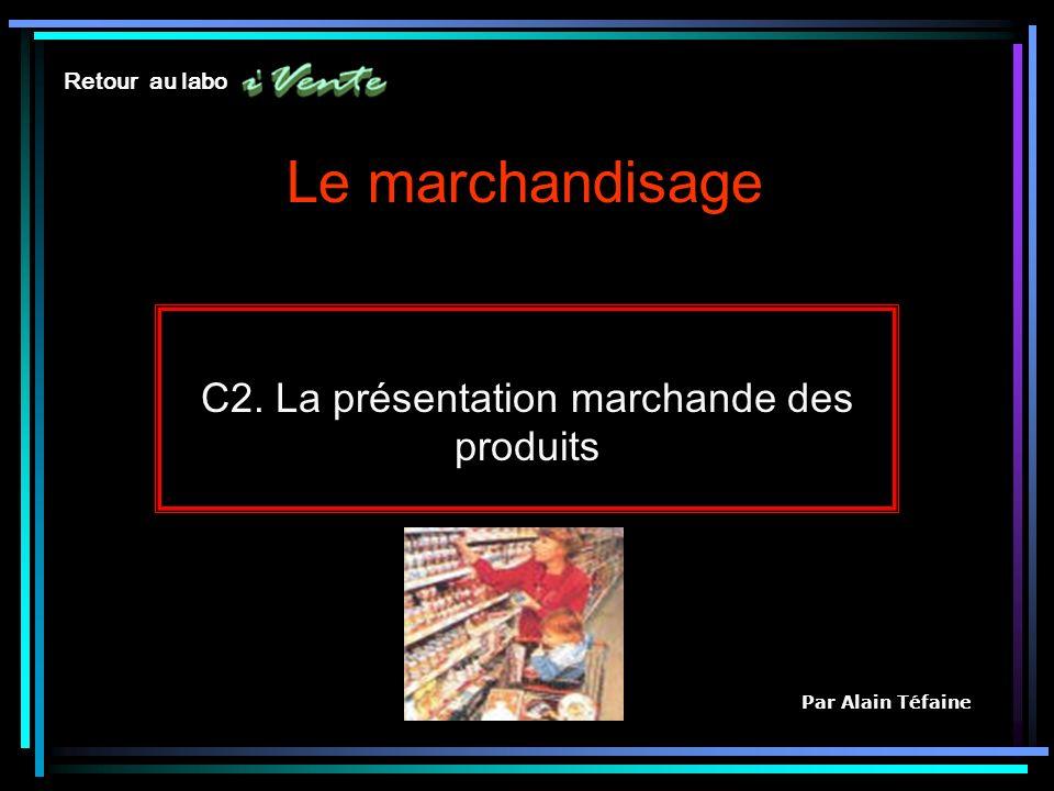 C2. La présentation marchande des produits