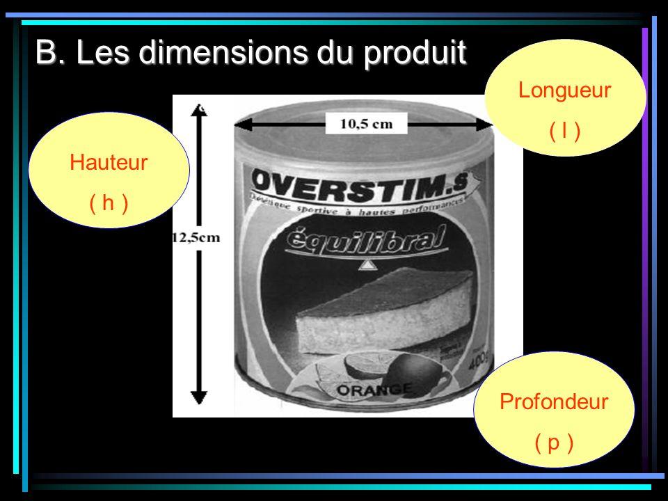 B. Les dimensions du produit