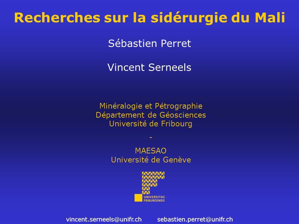 Recherches sur la sidérurgie du Mali Sébastien Perret Vincent Serneels