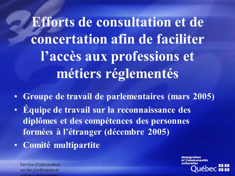 Efforts de consultation et de concertation afin de faciliter l'accès aux professions et métiers réglementés