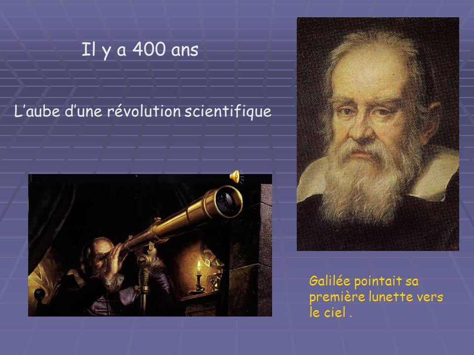 Il y a 400 ans L'aube d'une révolution scientifique