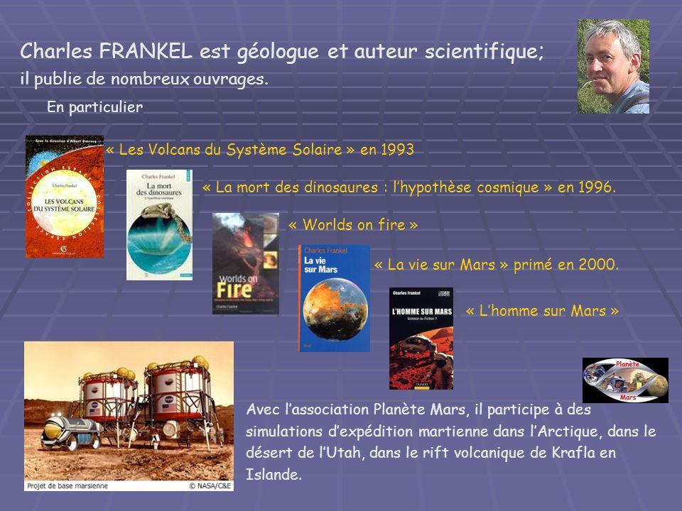 Charles FRANKEL est géologue et auteur scientifique; il publie de nombreux ouvrages.
