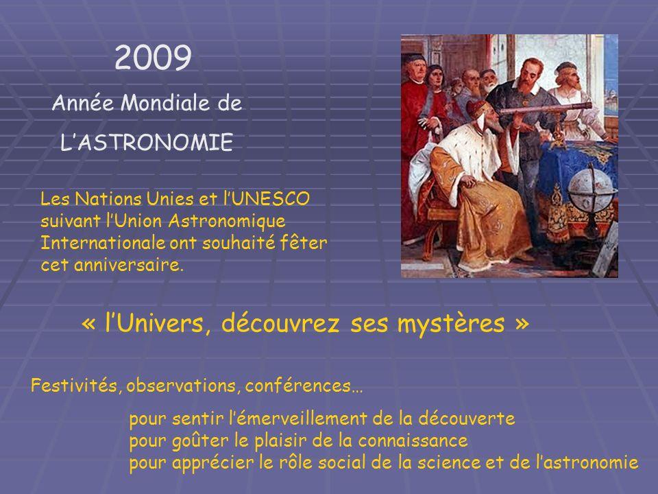 2009 « l'Univers, découvrez ses mystères » Année Mondiale de