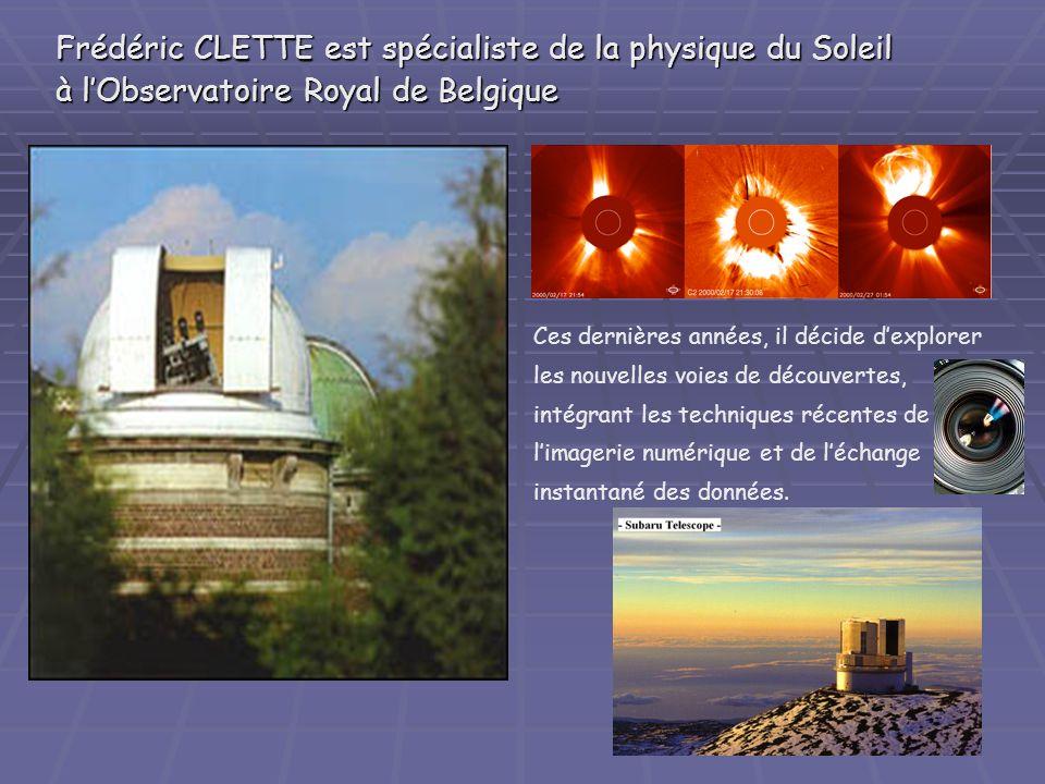 Frédéric CLETTE est spécialiste de la physique du Soleil à l'Observatoire Royal de Belgique