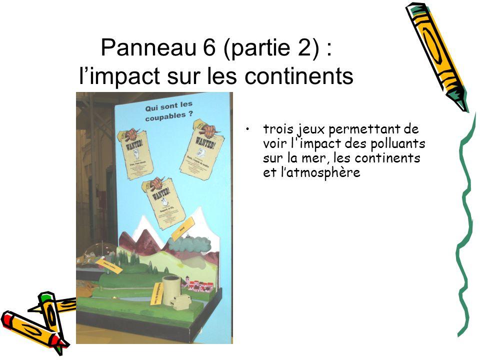 Panneau 6 (partie 2) : l'impact sur les continents