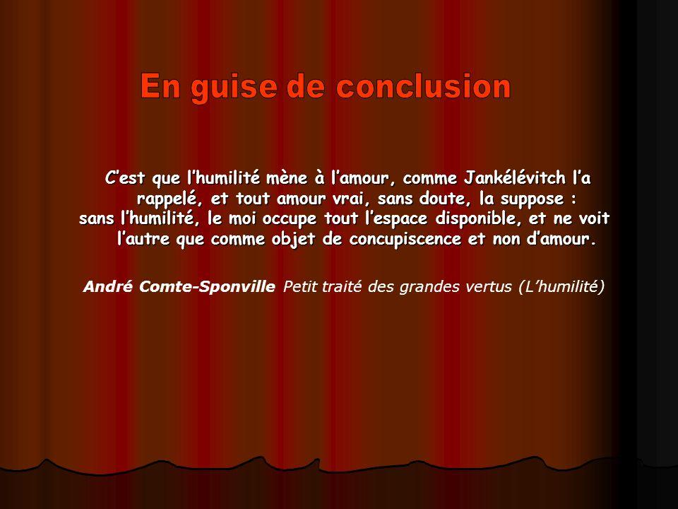 André Comte-Sponville Petit traité des grandes vertus (L'humilité)