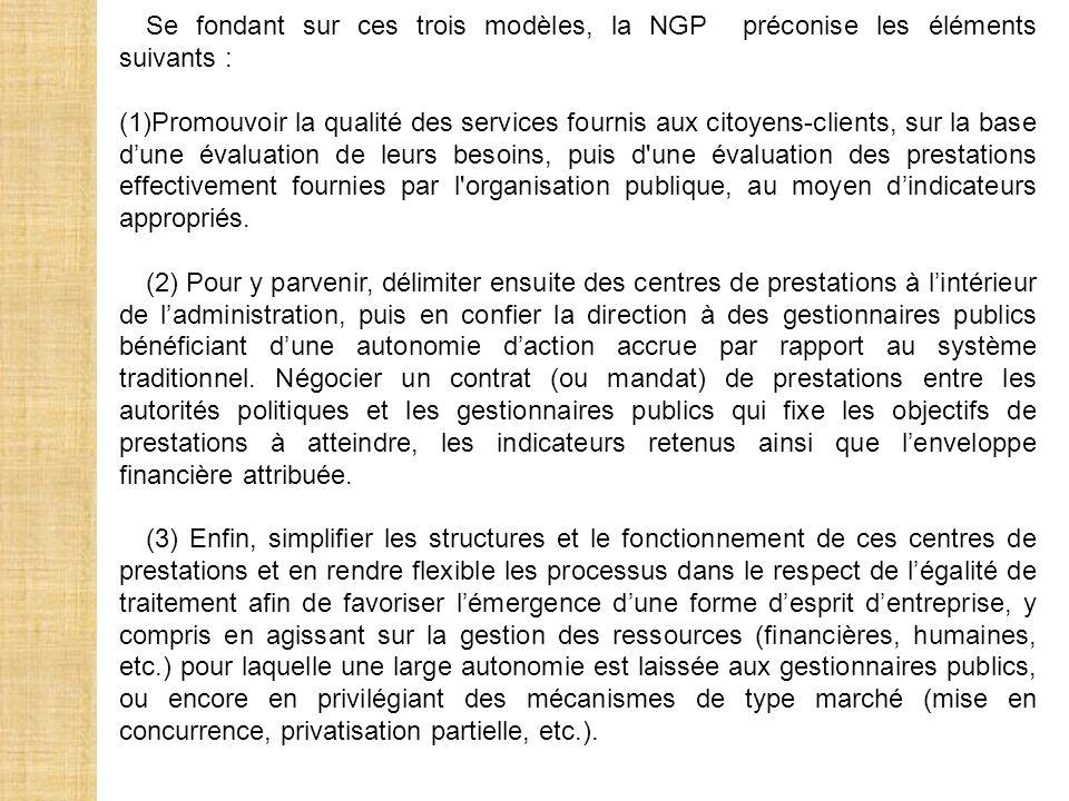 Se fondant sur ces trois modèles, la NGP préconise les éléments suivants :