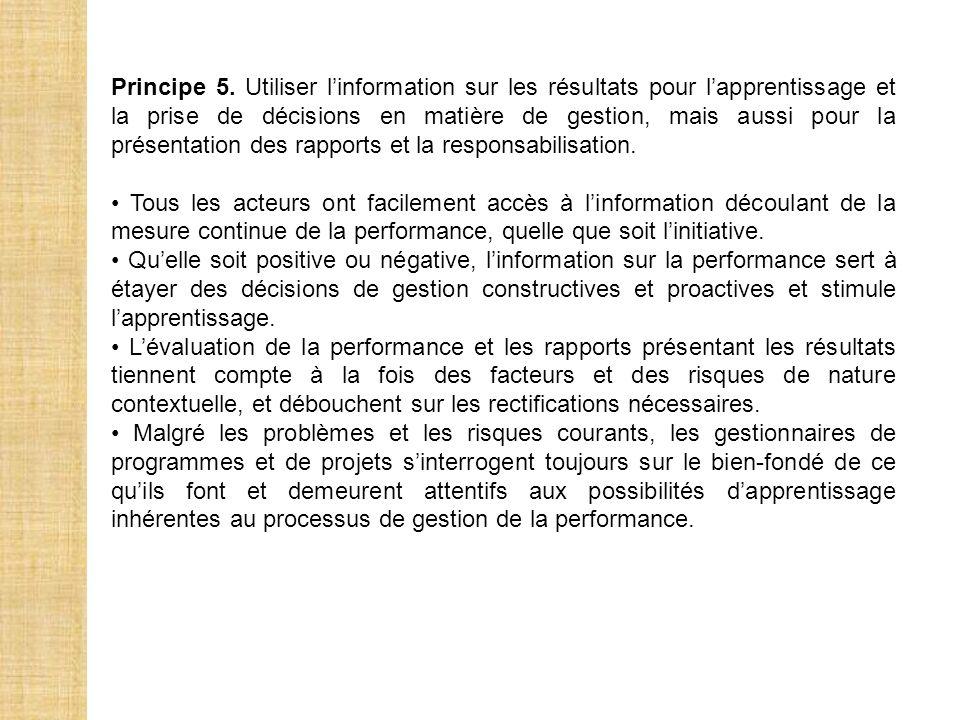 Principe 5. Utiliser l'information sur les résultats pour l'apprentissage et la prise de décisions en matière de gestion, mais aussi pour la présentation des rapports et la responsabilisation.