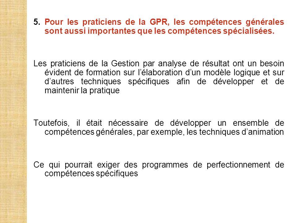 5. Pour les praticiens de la GPR, les compétences générales sont aussi importantes que les compétences spécialisées.