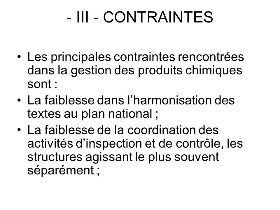 - III - CONTRAINTES Les principales contraintes rencontrées dans la gestion des produits chimiques sont :