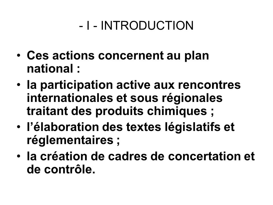 - I - INTRODUCTION Ces actions concernent au plan national :