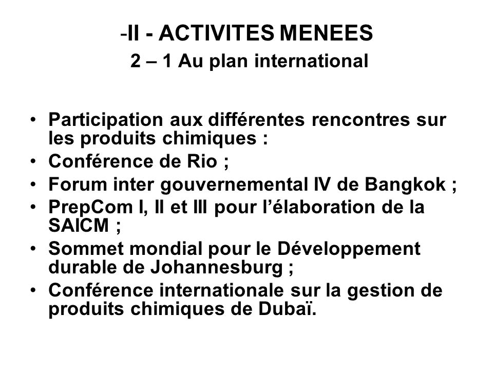 II - ACTIVITES MENEES 2 – 1 Au plan international