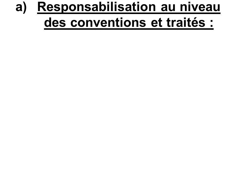 Responsabilisation au niveau des conventions et traités :
