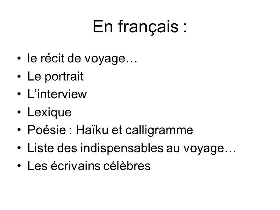 En français : le récit de voyage… Le portrait L'interview Lexique