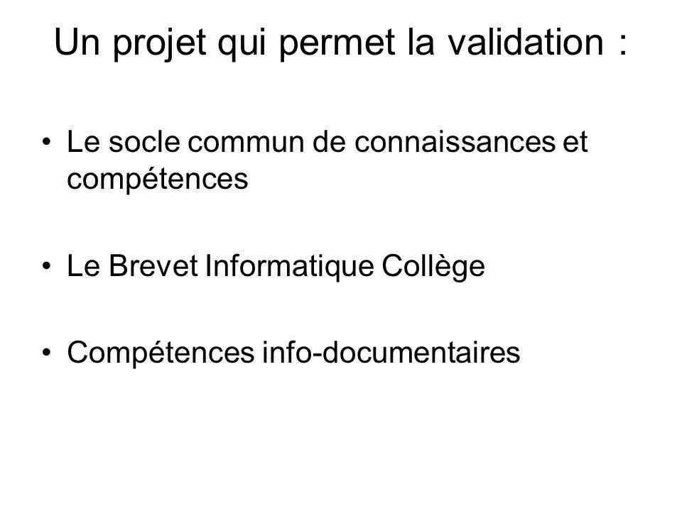 Un projet qui permet la validation :